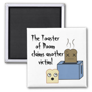 The Toaster of Doom! 2 Inch Square Magnet