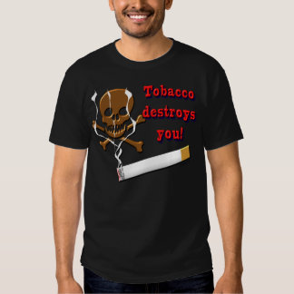 the tobacco destroy you shirt