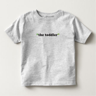 """The Toddler"" Simple Toddler T-shirt"