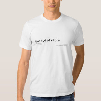 the toilet store - where my clothes are from t shirt