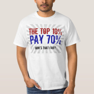 The Top 10 Percent Pay 70, Anti-Occupy Wall Street T Shirt
