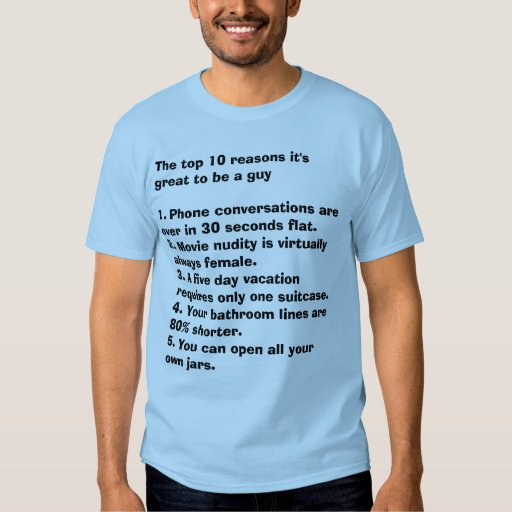 The top 10 reasons it's great to be a guy tee shirt
