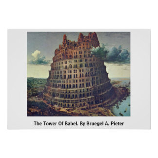 The Tower Of Babel. By Bruegel A. Pieter Poster