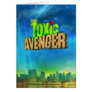 The Toxic Avenger Card