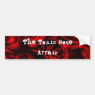 The Toxic Rose Affair Bumper Sticker