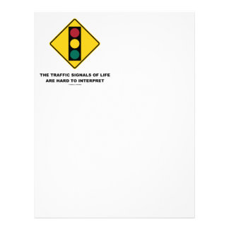 The Traffic Signals Of Life Are Hard To Interpret Letterhead