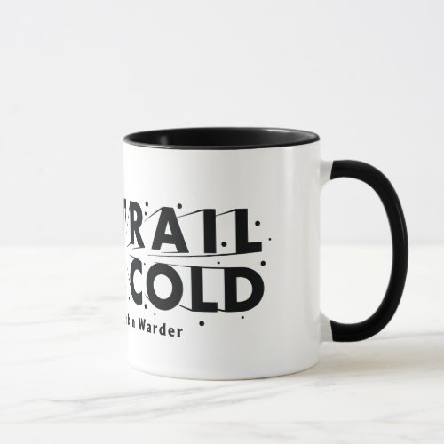 The Trail Went Cold Reversed_Out Logo Mug