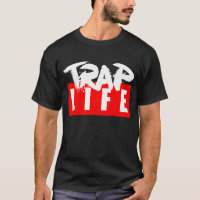 The Trap Life T-Shirt
