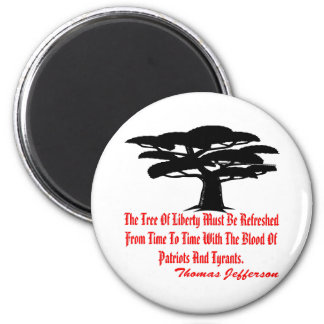 The Tree Of Liberty Must Be Refreshed From Time Refrigerator Magnets