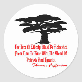 The Tree Of Liberty Must Be Refreshed From Time Sticker