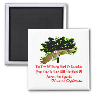 The Tree Of Liberty Must Be Refreshed Refrigerator Magnets