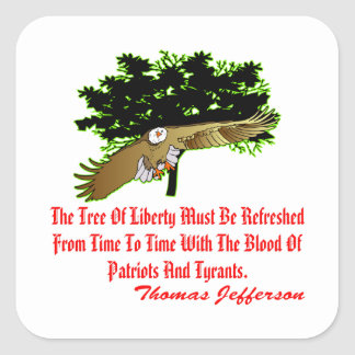 The Tree Of Liberty Must Be Refreshed Square Sticker