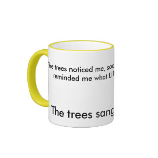 The trees sang me awake ringer mug