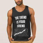 The Trend Is Your Friend Stock Market Traders Tank Top