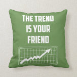 The Trend Is Your Friend Stock Market Traders Throw Pillow