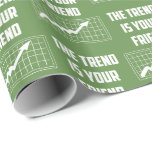 The Trend Is Your Friend Stock Market Traders Wrapping Paper