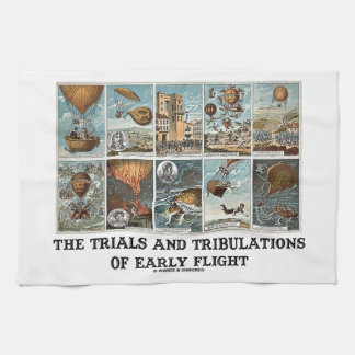 The Trials And Tribulations Of Early Flight Kitchen Towel
