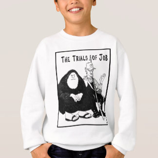The Trials of Job Sweatshirt