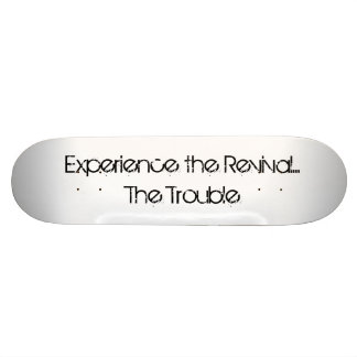 The Trouble- Skateboard