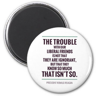 The Trouble With Liberals Magnet