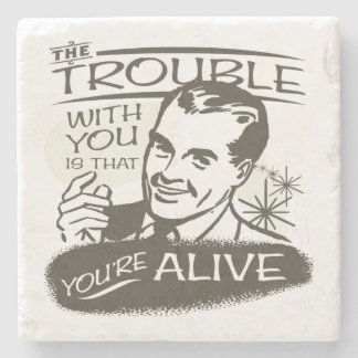 The trouble with you stone coaster