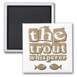 The Trout Whisperer Magnet