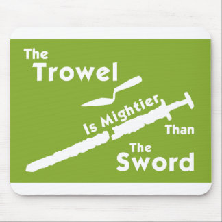 The Trowel is Mightier Mouse Mat Mouse Pad