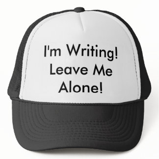 "The Trucker Hat: ""I'm Writing! Leave Me Alone!"" Trucker Hat"