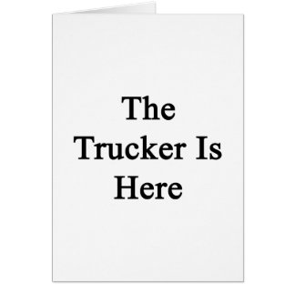 The Trucker Is Here Stationery Note Card