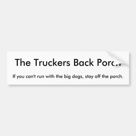 The Truckers Back Porch - Big Dogs Bumper Sticker