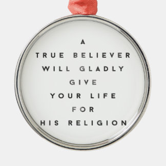 The True Believer Round Metal Christmas Ornament