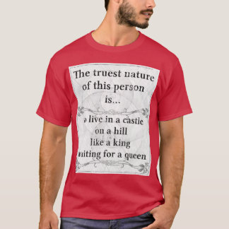 The truest nature: castle king queen wait T-Shirt