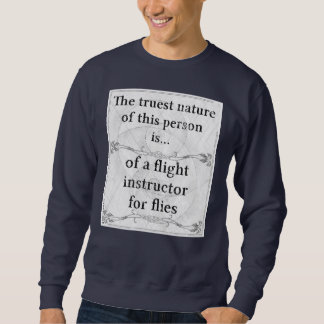 The truest nature: flight instructor flies insects sweatshirt