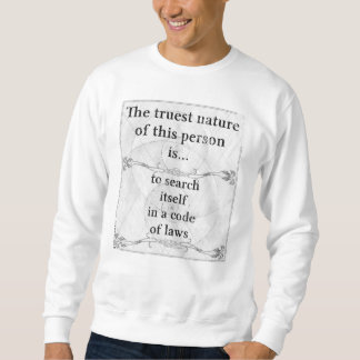 The truest nature: laws lawyer notary judge pullover sweatshirt