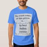 The truest nature: love italian cuisine tshirt