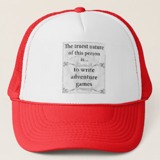 The truest nature... write adventure games trucker hat