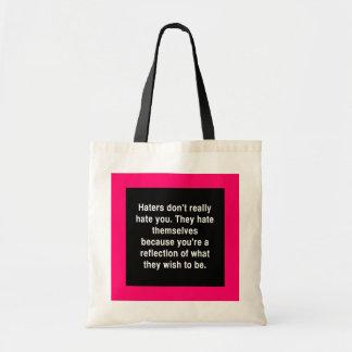 THE TRUTH ABOUT HATERS QUOTE COMMENTS ATTITUDE TOTE BAG