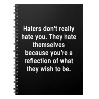 THE TRUTH ABOUT HATERS QUOTE COMMENTS ATTITUDE SPIRAL NOTE BOOK