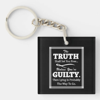 The Truth Shall Set You Free Keychain