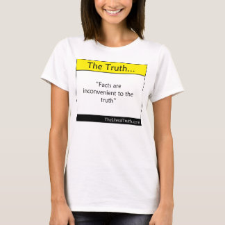 The Truth... T-Shirt