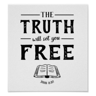 The Truth Will Set You Free Art Poster