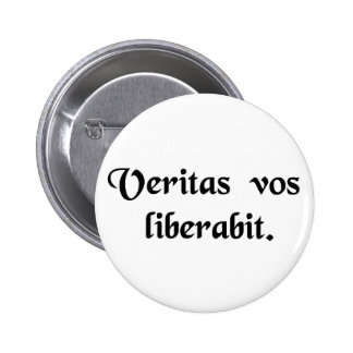 The truth will set you free. pinback button