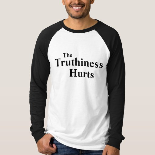 THE TRUTHINESS HURTS T-SHIRT