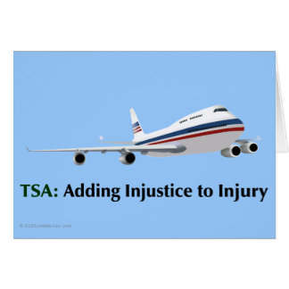 The TSA is just adding injustice to injury Card