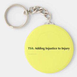 The TSA is just adding injustice to injury Keychain