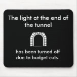 The Tunnel Light - Funny Saying Mousepads