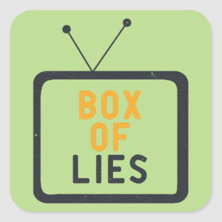 The Tv set is just a Box of lies Square Sticker