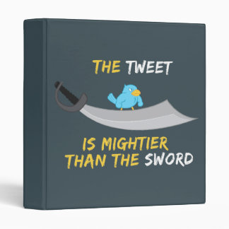 The Tweet is Mightier Than the Sword 3 Ring Binder