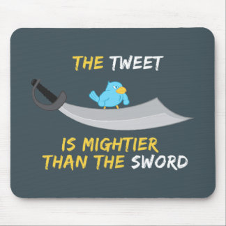 The Tweet is Mightier Than the Sword Mouse Pad