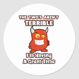 The Two's aren't terrible, I'm having a great time Stickers